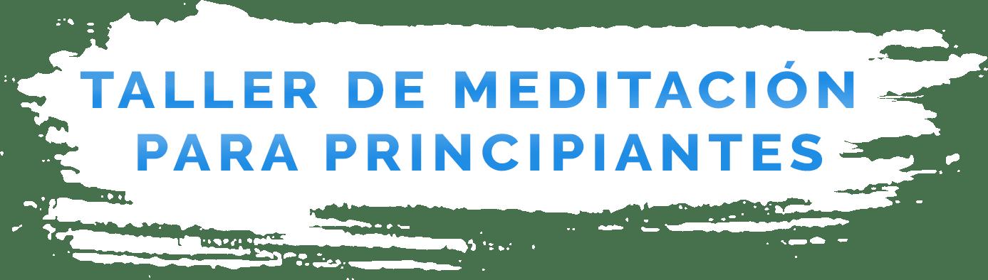 Taller de Meditación para Principiantes